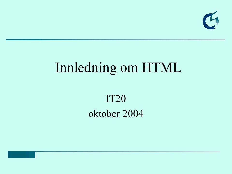 Innledning om HTML IT20 oktober 2004