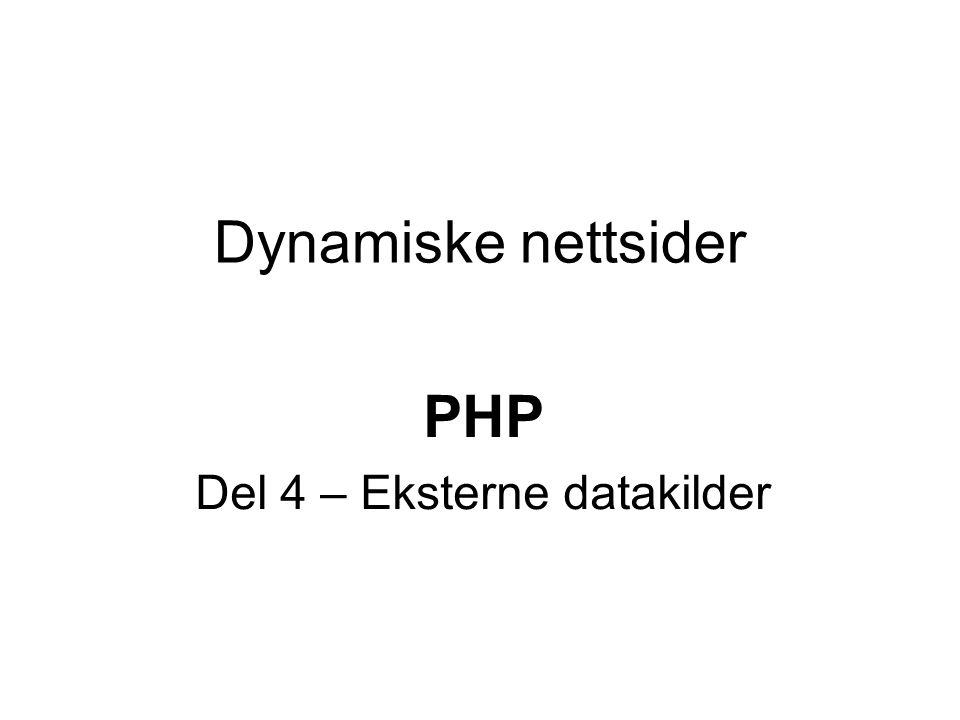 Eksterne datakilder  Med tilkobling til eksterne datakilder, menes her tilkobling til for eksempel:  Filer, databaser, web-sider etc  Vi vil se på tilkobling mellom php og mySQL-databaser