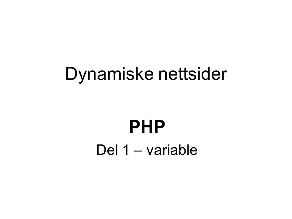 PHP  PHP (Personal Home Page)  Fritt tilgjengelig programmeringsspråk  åpen kildekode  Plattformuavhengig språk  kan flyttes mellom maskiner med f.eks.
