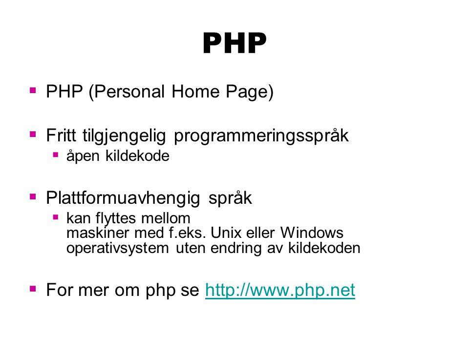 Dynamiske nettsider  Nettsider som kan vise seg frem forskjellig fra gang til gang  eks: nettbutikk  Bruker ofte parametre i URL'en  http://www.butikk.no/produkt.php?id=10043  Programmeringsspråk som benyttes til å lage dynamiske nettsider:  ASP, PHP og mange andre