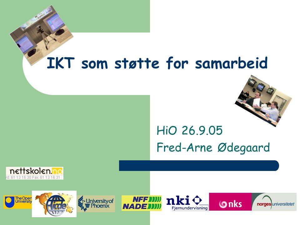 IKT som støtte for samarbeid HiO 26.9.05 Fred-Arne Ødegaard