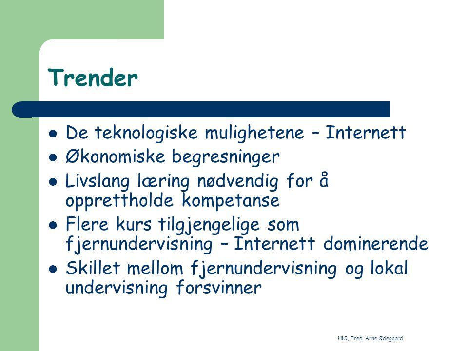 HiO, Fred-Arne Ødegaard Trender Eksponesiell kunnskapsutvikling Endringer i universitetsstrukturen – også for profit insitutions , desentralisering Studentsentrert undervisning (jf kvalitetsreformen hos oss) Sømløst mellom videregående, college, universitet, etterutdanning