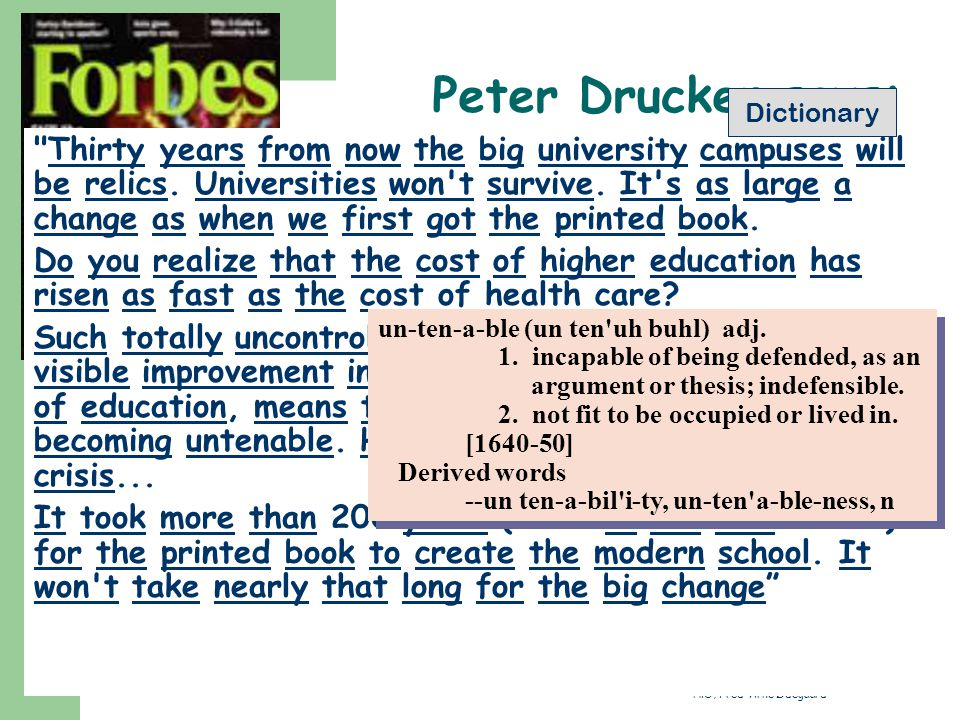 HiO, Fred-Arne Ødegaard Peter Drucker says: Thirty years from now the big university campuses will be relics.