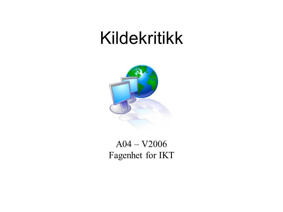 Kildekritikk A04 – V2006 Fagenhet for IKT