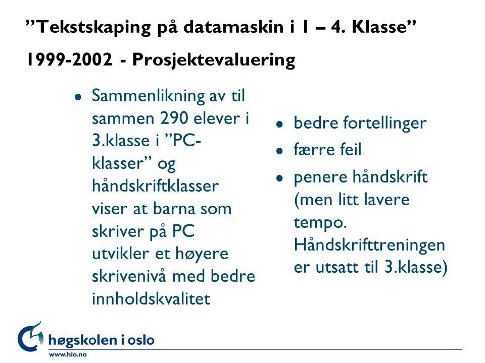 """""""Tekstskaping på datamaskin i 1 – 4. Klasse"""" 1999-2002 - Prosjektevaluering l Sammenlikning av til sammen 290 elever i 3.klasse i """"PC- klasser"""" og hån"""