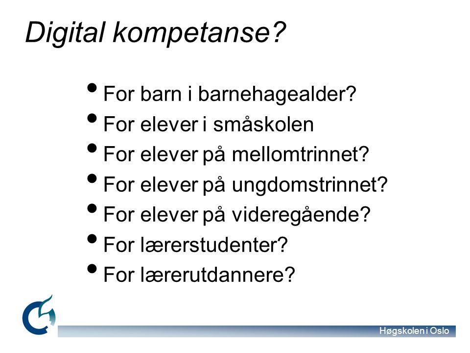 Høgskolen i Oslo Digital kompetanse. For barn i barnehagealder.