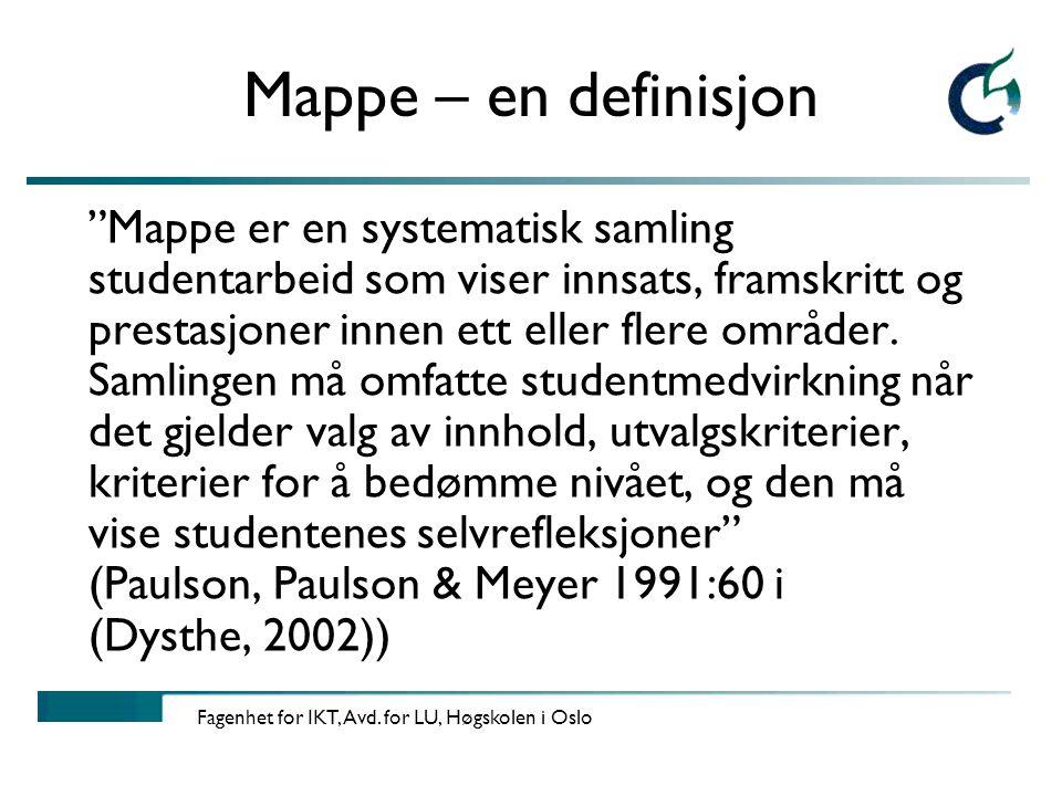 Fagenhet for IKT, Avd.for LU, Høgskolen i Oslo Fysiske eller digitale mapper.