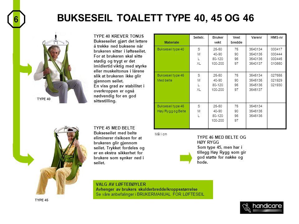 BUKSESEIL TOALETT TYPE 40, 45 OG 46 Materiale Seilstr.Bruker vekt Vest bredde VarenrHMS-nr Bukseseil type 40S M L XL 25-50 40-90 80-120 100-200 75 90