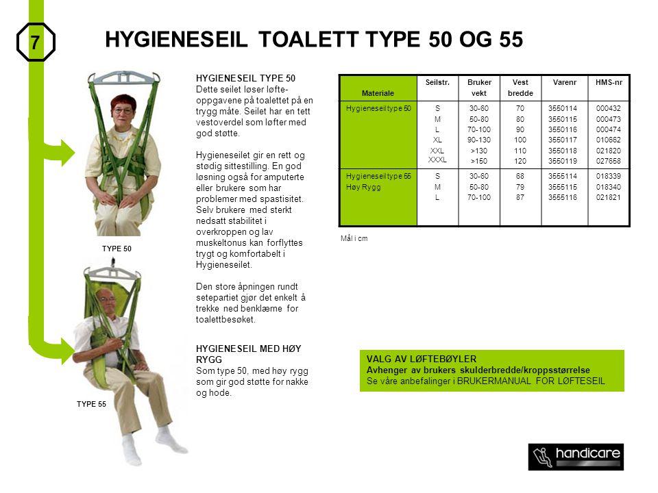 HYGIENESEIL TOALETT TYPE 50 OG 55 Materiale Seilstr.Bruker vekt Vest bredde VarenrHMS-nr Hygieneseil type 50S M L XL XXL XXXL 30-60 50-80 70-100 90-13