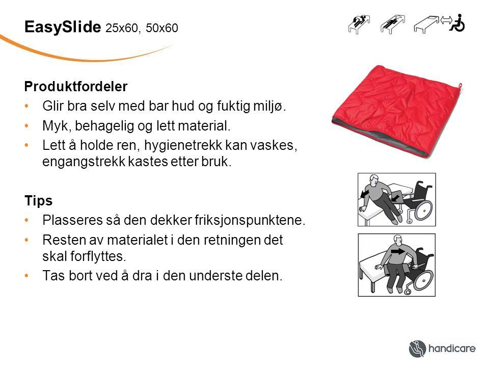 EasySlide 25x60, 50x60 Produktfordeler Glir bra selv med bar hud og fuktig miljø.