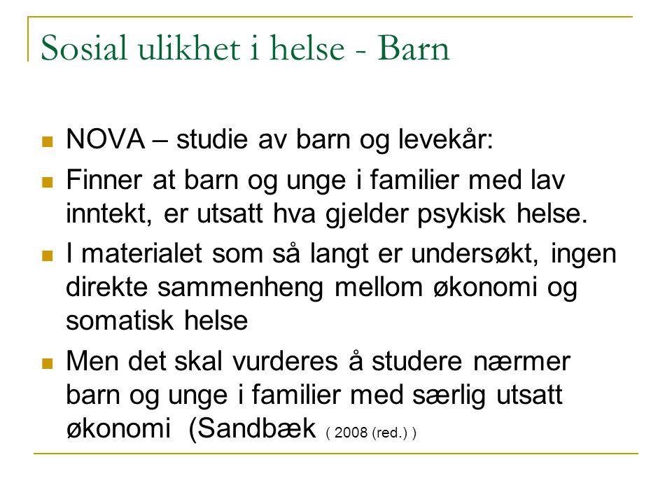 Sosial ulikhet i helse - Barn NOVA – studie av barn og levekår: Finner at barn og unge i familier med lav inntekt, er utsatt hva gjelder psykisk helse.