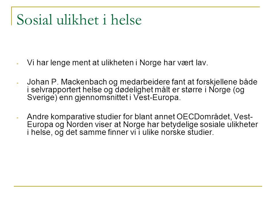 Sosial ulikhet i helse - Vi har lenge ment at ulikheten i Norge har vært lav.