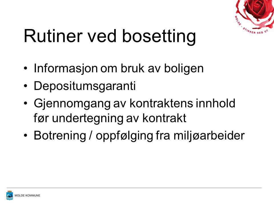 Rutiner ved bosetting Informasjon om bruk av boligen Depositumsgaranti Gjennomgang av kontraktens innhold før undertegning av kontrakt Botrening / opp