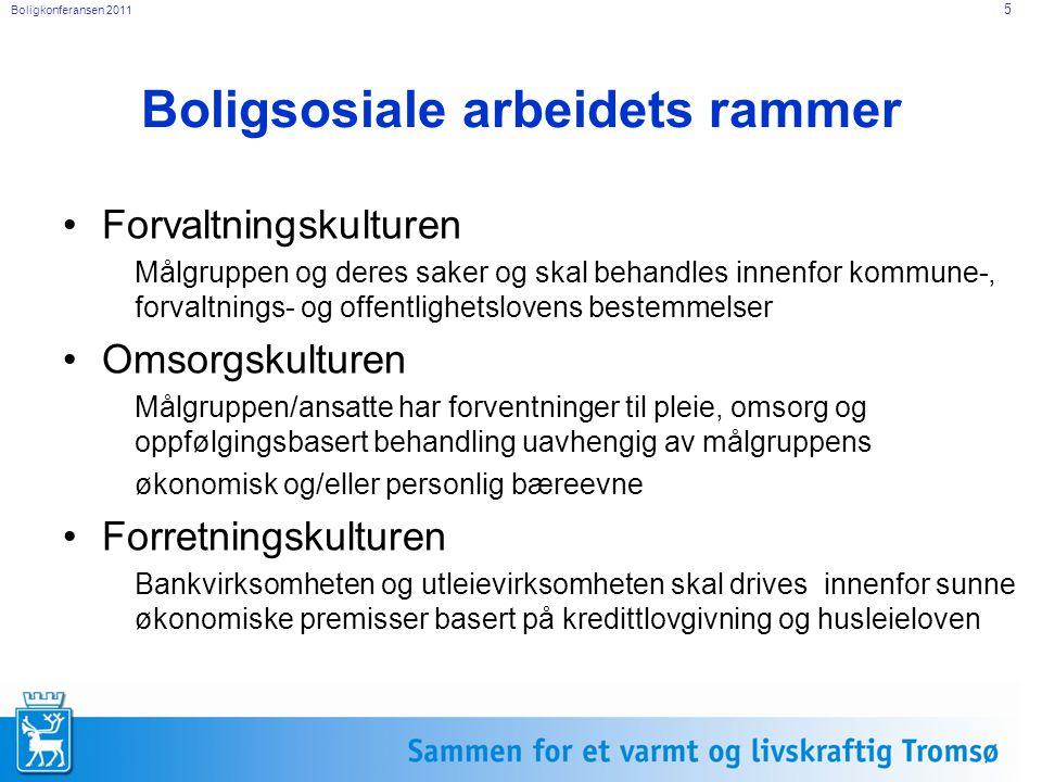 Boligkonferansen 2011 5 Forvaltningskulturen Målgruppen og deres saker og skal behandles innenfor kommune-, forvaltnings- og offentlighetslovens beste