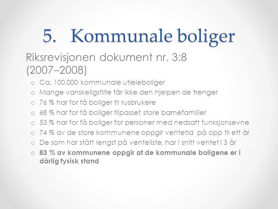 5.Kommunale boliger Riksrevisjonen dokument nr. 3:8 (2007–2008) o Ca.