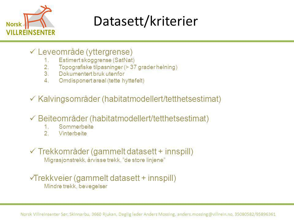 Datasett/kriterier Norsk Villreinsenter Sør, Skinnarbu, 3660 Rjukan, Daglig leder Anders Mossing, anders.mossing@villrein.no, 35080582/95896361 Leveom