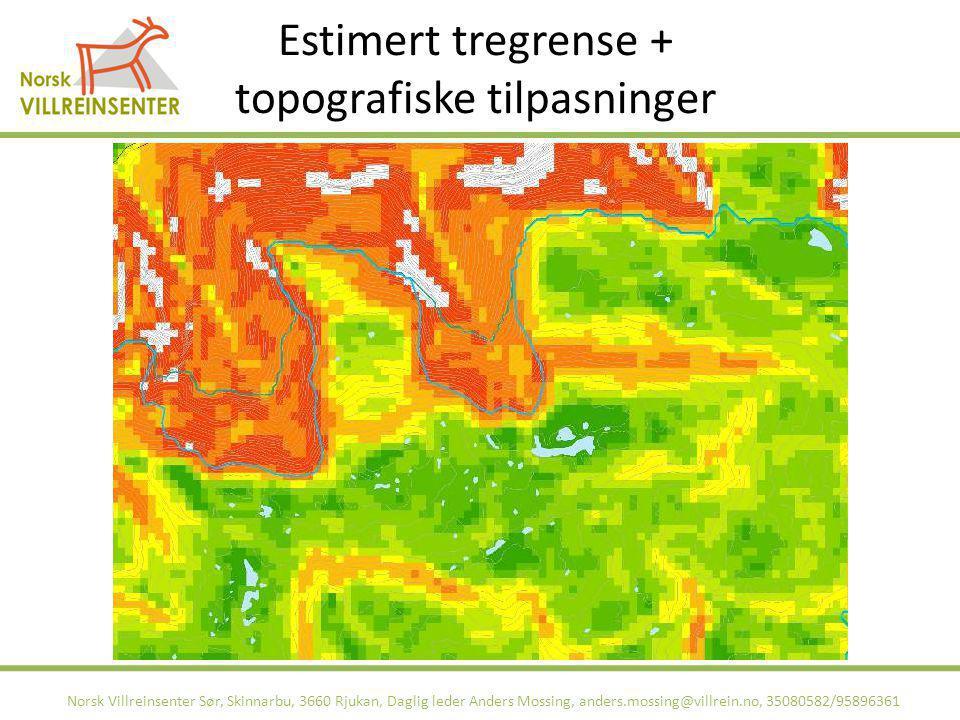 Estimert tregrense + topografiske tilpasninger Norsk Villreinsenter Sør, Skinnarbu, 3660 Rjukan, Daglig leder Anders Mossing, anders.mossing@villrein.