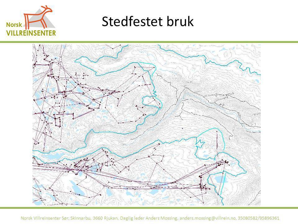 Stedfestet bruk Norsk Villreinsenter Sør, Skinnarbu, 3660 Rjukan, Daglig leder Anders Mossing, anders.mossing@villrein.no, 35080582/95896361