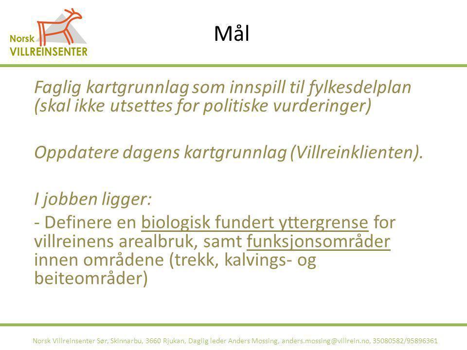 Mål Norsk Villreinsenter Sør, Skinnarbu, 3660 Rjukan, Daglig leder Anders Mossing, anders.mossing@villrein.no, 35080582/95896361 Faglig kartgrunnlag s