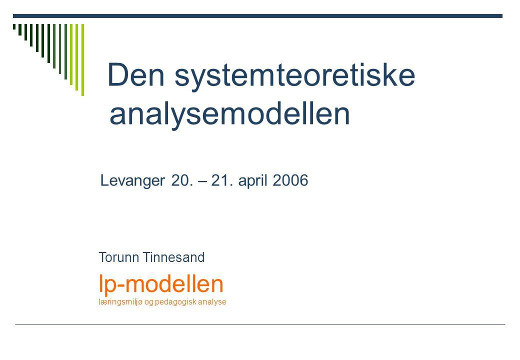 Den systemteoretiske analysemodellen Levanger 20.– 21.