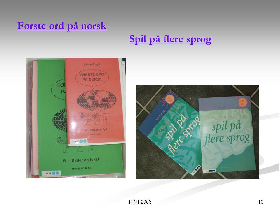 10HiNT 2006 Første ord på norsk Spil på flere sprog Første ord på norsk Spil på flere sprog