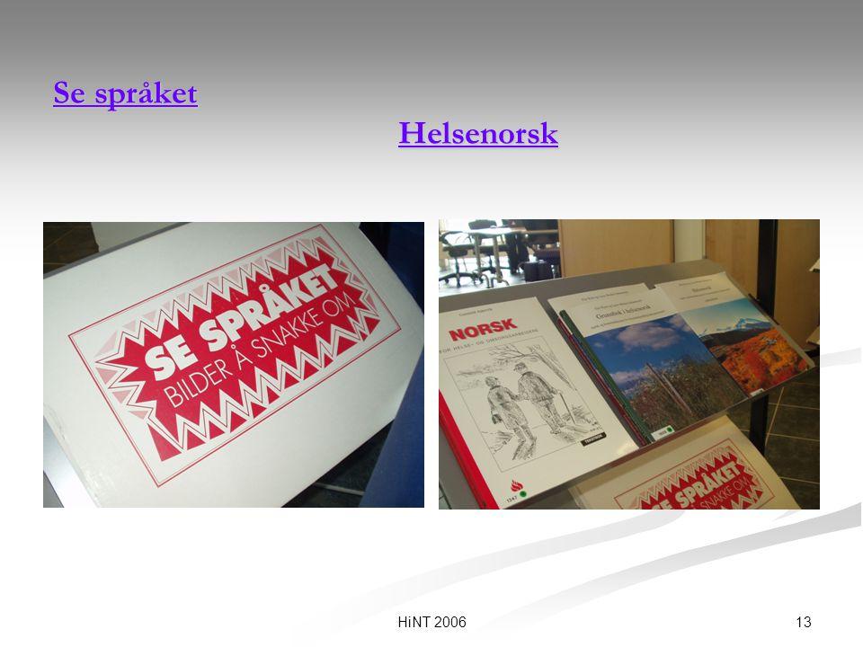 13HiNT 2006 Se språket Helsenorsk Se språket Helsenorsk