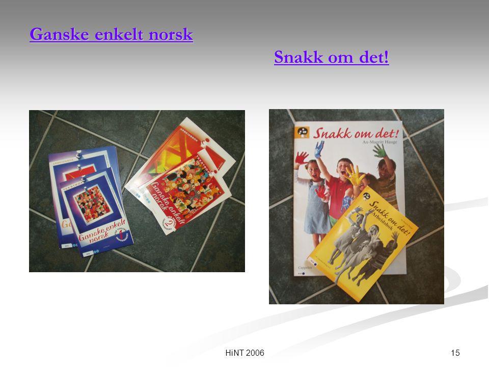 15HiNT 2006 Ganske enkelt norsk Snakk om det! Ganske enkelt norsk Snakk om det!