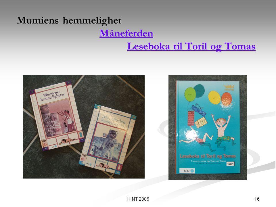 16HiNT 2006 Mumiens hemmelighet Måneferden Leseboka til Toril og Tomas Måneferden Leseboka til Toril og Tomas Måneferden Leseboka til Toril og Tomas