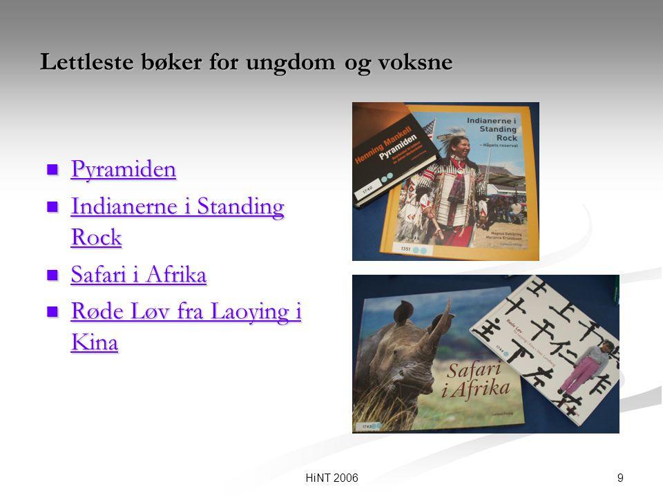 9HiNT 2006 Lettleste bøker for ungdom og voksne Pyramiden Indianerne i Standing Rock Indianerne i Standing Rock Safari i Afrika Safari i Afrika Røde L