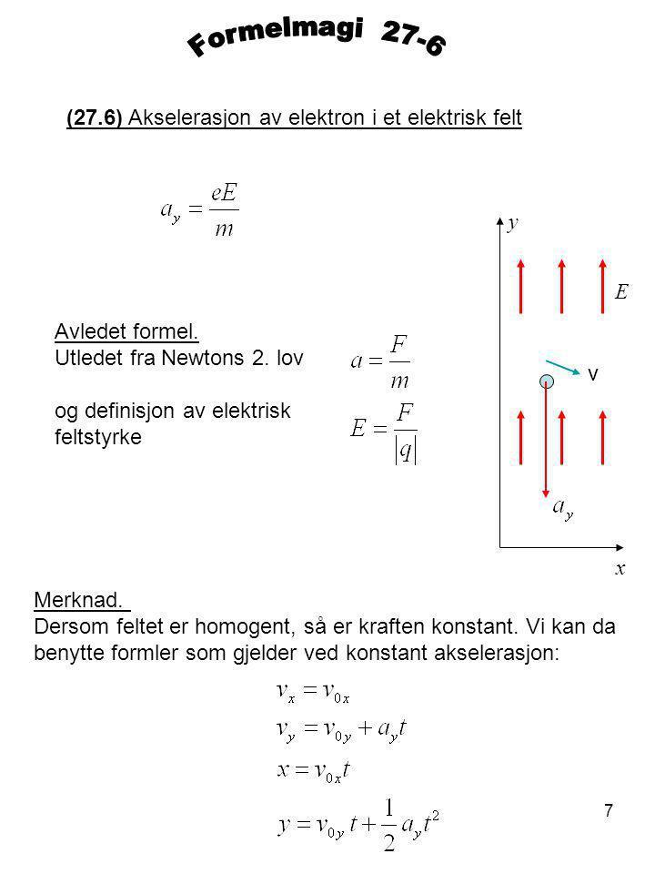 7 (27.6) Akselerasjon av elektron i et elektrisk felt Avledet formel.
