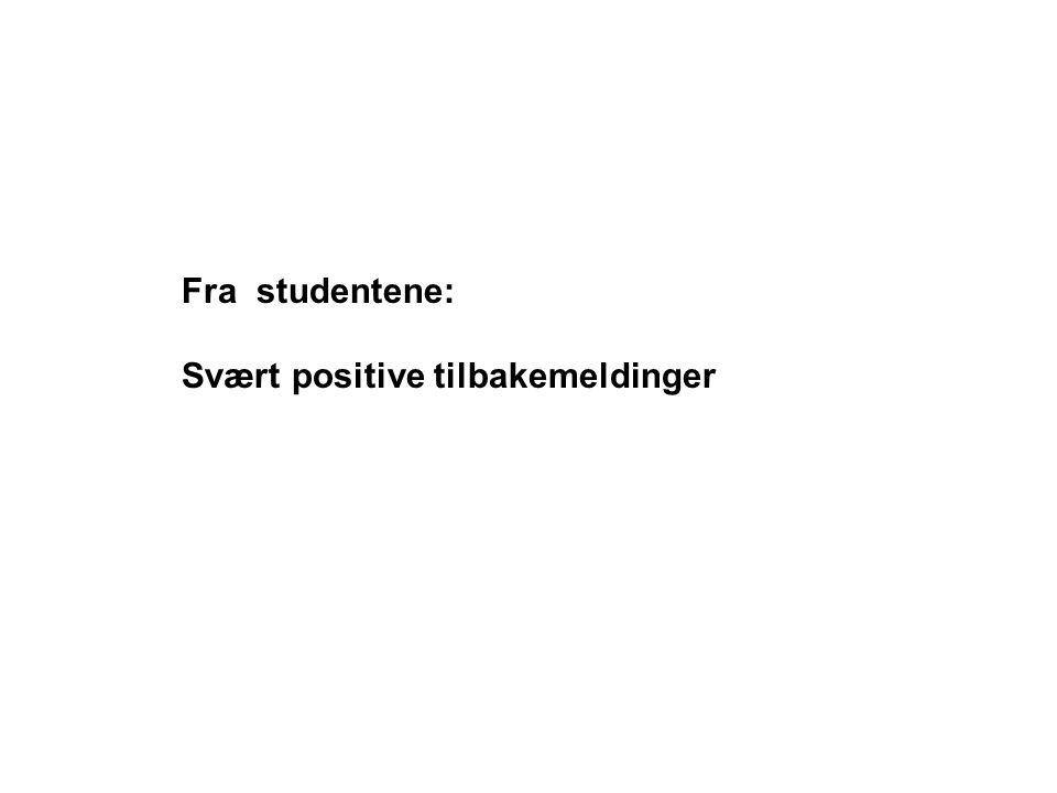 Fra studentene: Svært positive tilbakemeldinger