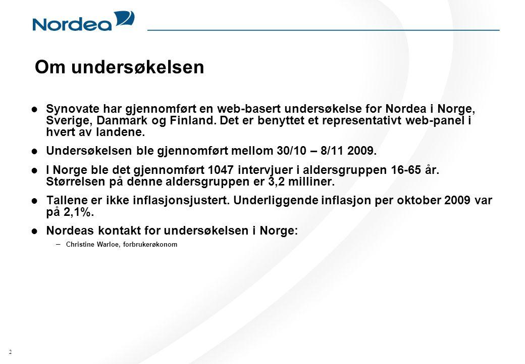 2 Om undersøkelsen Synovate har gjennomført en web-basert undersøkelse for Nordea i Norge, Sverige, Danmark og Finland.