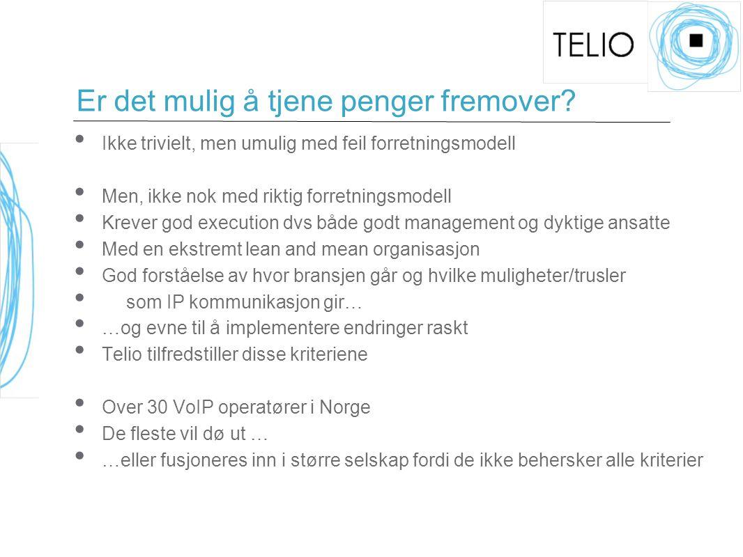 Hva tror Telio fremover.Er VoIP bare reduserte priser på fasttelefoni.