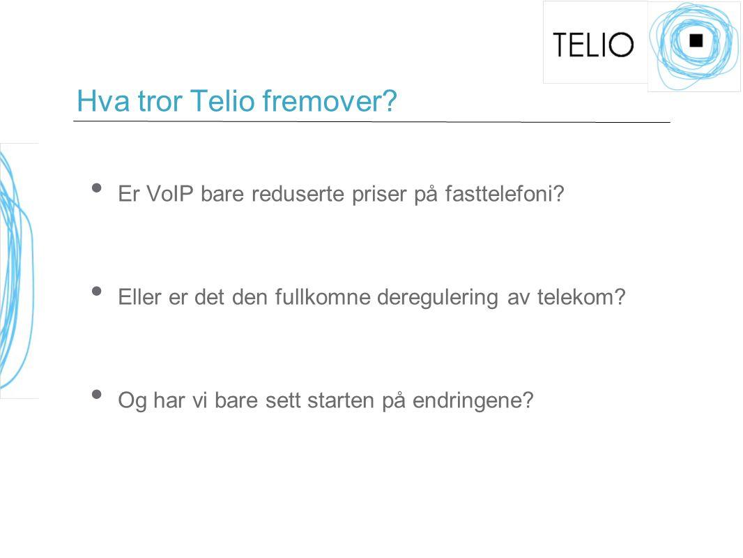 Hva tror Telio fremover. Er VoIP bare reduserte priser på fasttelefoni.