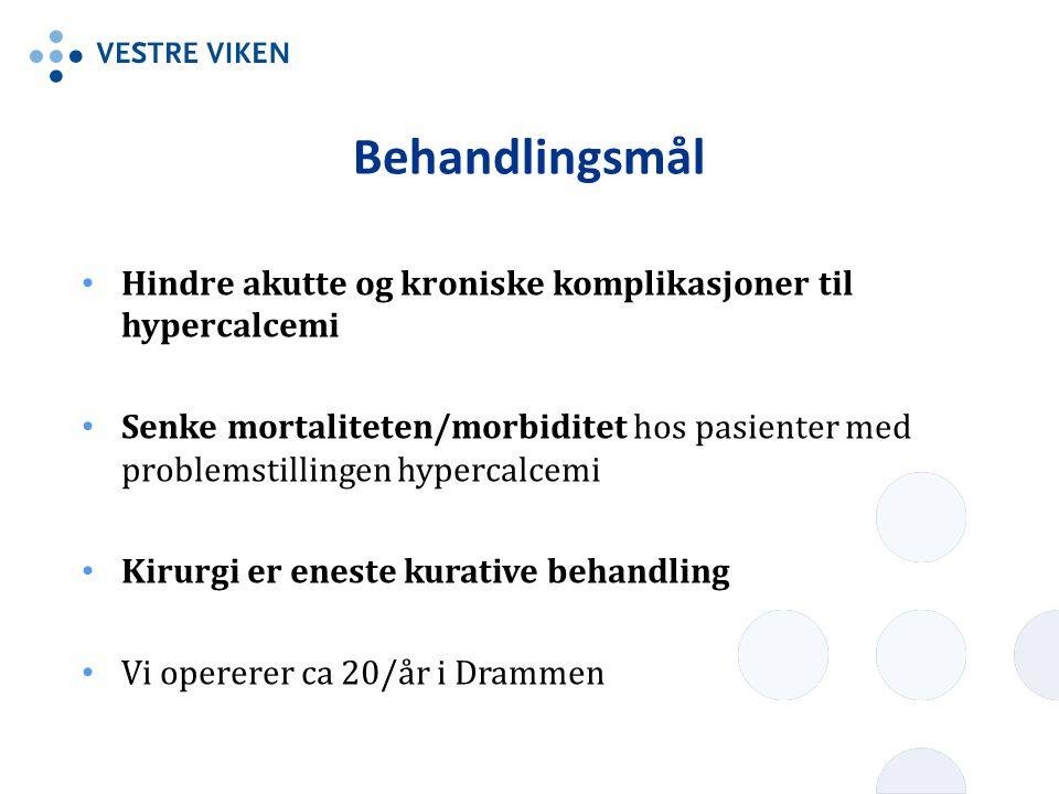 Behandlingsmål Hindre akutte og kroniske komplikasjoner til hypercalcemi Senke mortaliteten/morbiditet hos pasienter med problemstillingen hypercalcem