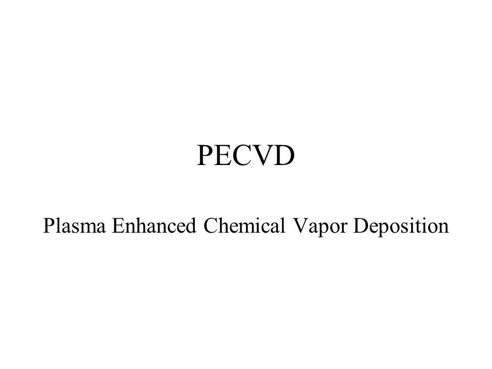 PECVD Plasma Enhanced Chemical Vapor Deposition