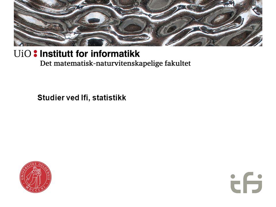Studier ved Ifi, statistikk