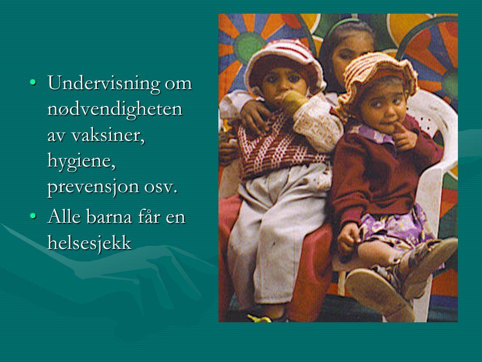 Undervisning om nødvendigheten av vaksiner, hygiene, prevensjon osv.Undervisning om nødvendigheten av vaksiner, hygiene, prevensjon osv. Alle barna få