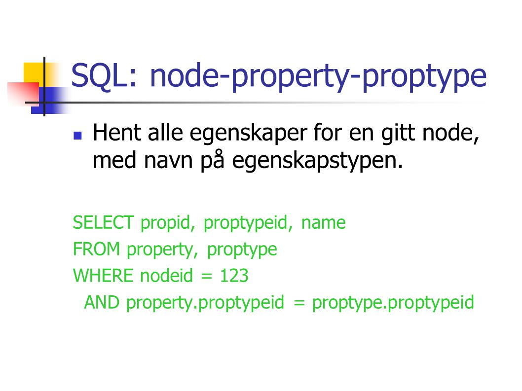 SQL: node-property-proptype Hent alle egenskaper for en gitt node, med navn på egenskapstypen.