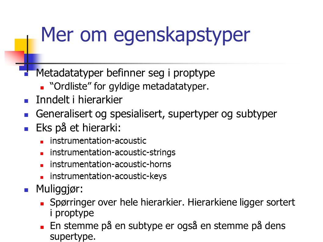 Mer om egenskapstyper Metadatatyper befinner seg i proptype Ordliste for gyldige metadatatyper.