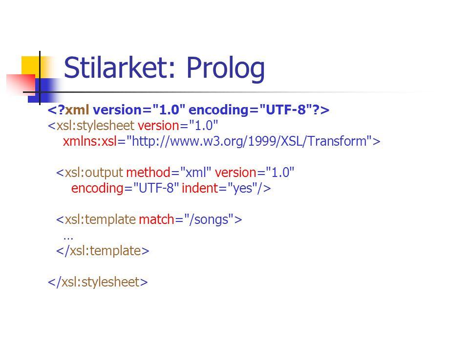 Stilarket: Prolog <xsl:stylesheet version= 1.0 xmlns:xsl= http://www.w3.org/1999/XSL/Transform > <xsl:output method= xml version= 1.0 encoding= UTF-8 indent= yes /> …