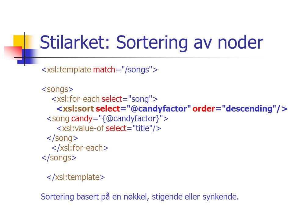 Stilarket: Sortering av noder Sortering basert på en nøkkel, stigende eller synkende.