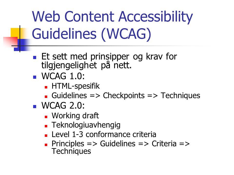 Web Content Accessibility Guidelines (WCAG) Et sett med prinsipper og krav for tilgjengelighet på nett.