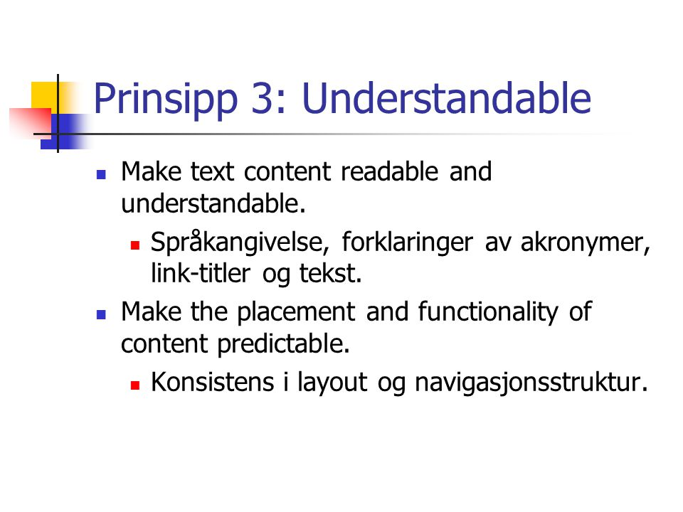 Prinsipp 4: Robust 1.Use technologies according to specification.