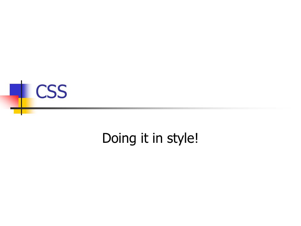 CSS Doing it in style!