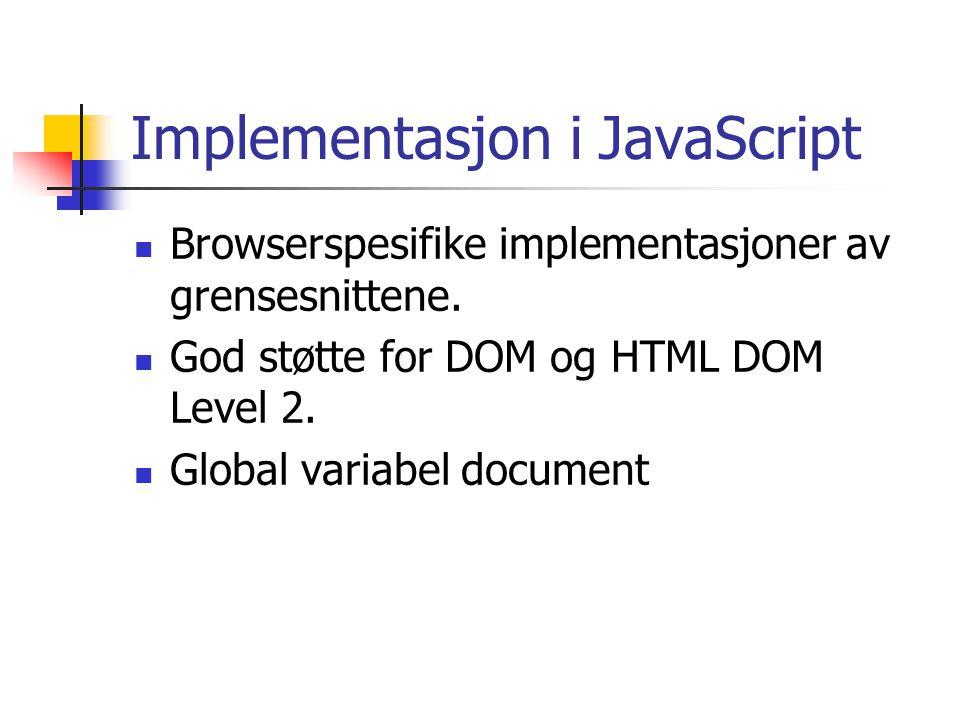 Eksempel var divs = document.getElementsByTagName('div'); var div = null; for ( var i = 0, i < divs.length; i++) { div = divs[i]; alert(div.getAttribute('class')); }