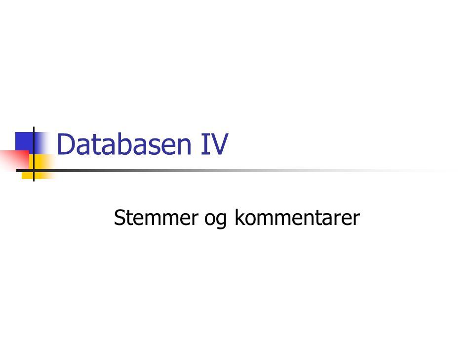 Databasen IV Stemmer og kommentarer