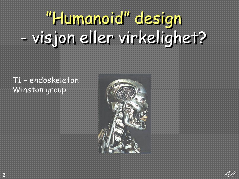 2 Humanoid design - visjon eller virkelighet T1 – endoskeleton Winston group
