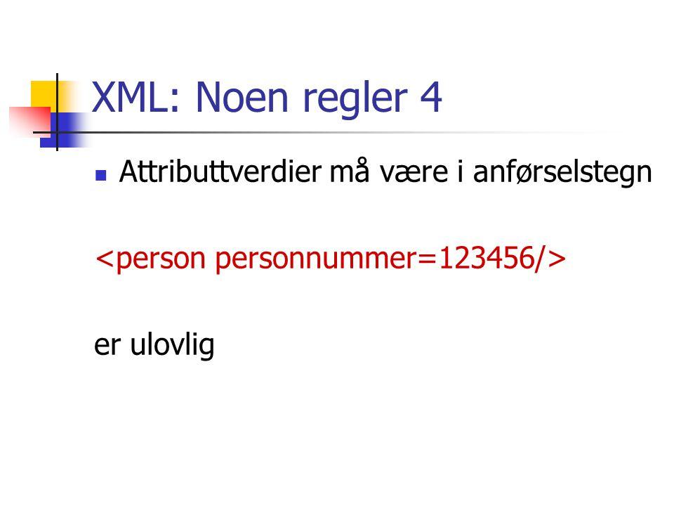 XML: Noen regler 4 Attributtverdier må være i anførselstegn er ulovlig