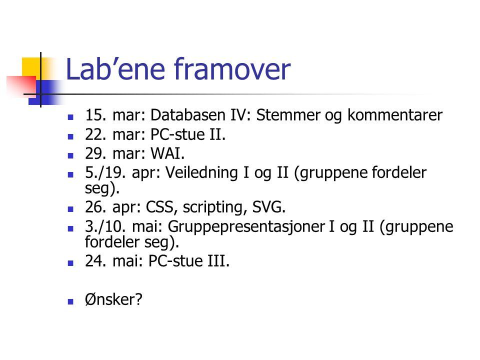 Lab'ene framover 15. mar: Databasen IV: Stemmer og kommentarer 22.